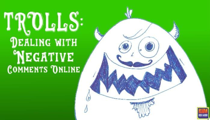 Trolls: Dealing with Negative Comments Online